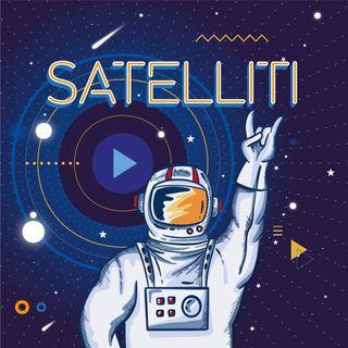 Satelliti - Storie di Immagini #3 - 16/06/2020