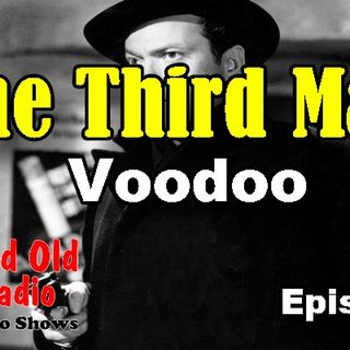 The Third Man, Voodoo Ep. 1 | #oldtimeradio #radio #orsonwelles #thethrirdman