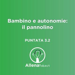 AllenaPodcast - Bambino e autonomie di vita: il Pannolino