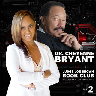 JUDGE JOE BROWN BOOK CLUB :: Q & A WITH DR. CHEYENNE BRYANT