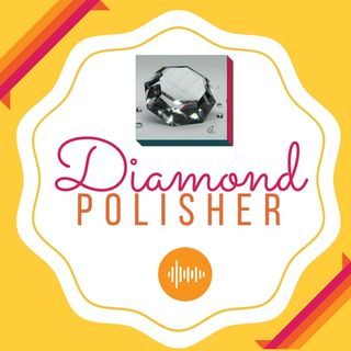 Diamond Polisher Broadcast
