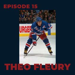 Ep. 15- Theo Fleury
