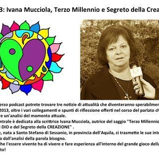 Ep.03 Ivana Mucciola - Terzo Millennio