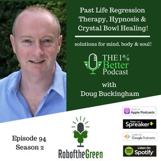 Doug Buckingham – Past Life Regression Therapy, Hypnosis, & Crystal Bowl Healing - EP094