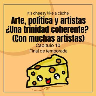 01x10 Arte, política y artistas ¿Una trinidad coherente?  (Con muchas artistas)