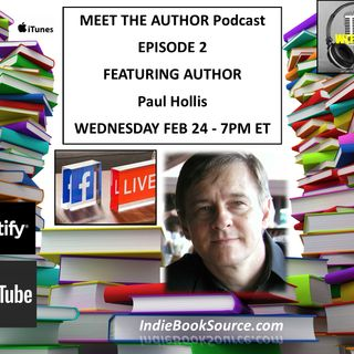 MEET THE AUTHOR Podcast - EPISODE 2 Author Paul Hollis