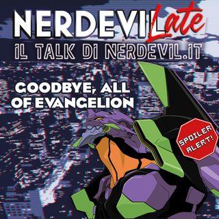 Nerdevilate 09/09/21 - Goodbye, all of Evangelion (SPOILER)