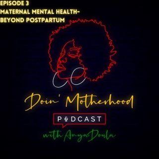 Maternal Mental Health Beyond Postpartum