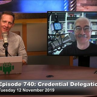 Security Now 740: Credential Delegation