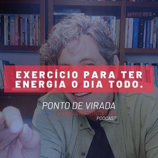 EXERCÍCIO PARA TER ENERGIA O DIA TODO