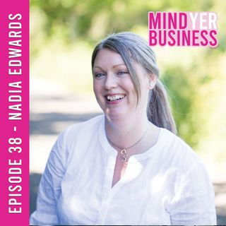 Nadia Edwards - Turning Personal Experience into a Passion Fuelled Business