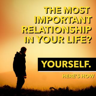The Most Important Relationship You WIll Ever Have  [Ep 550]