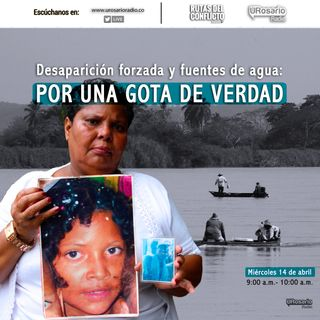 Desaparición forzada y fuentes de agua: Por una gota de verdad