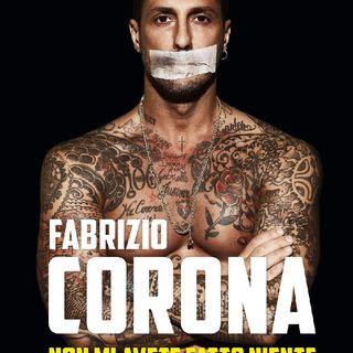 Episodio 91 - Fabrizio Corona ovvero una sceneggiata che non ha mai fine