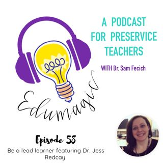 Always be a lead learner with Dr. Jess Redcay E58