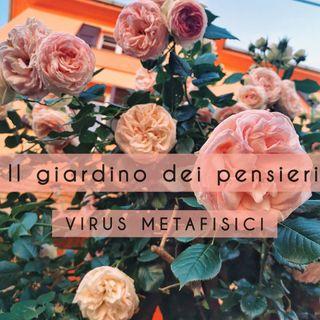 3. VIRUS METAFISICI - Il giardino dei pensieri
