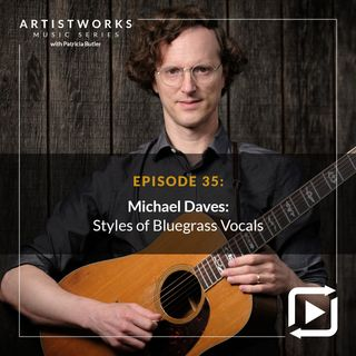 Styles of Bluegrass Vocals: Michael Daves