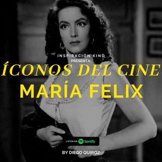 ICONOS DEL CINE: María Felix, EP. 10
