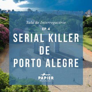 Serial Killer de Porto Alegre