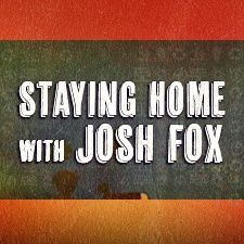 Staying Home with Josh Fox