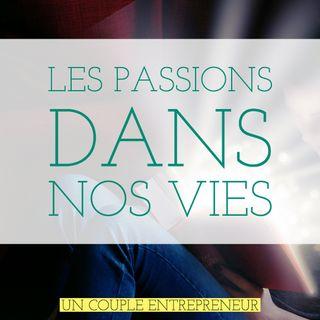 33 - Les passions dans nos vies