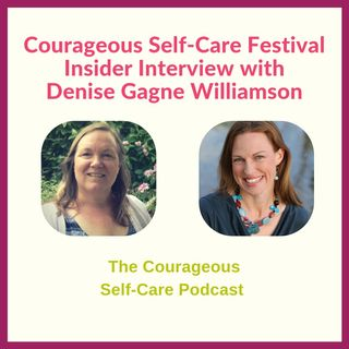 Self-Care Festival Insider Interview with Denise Gagne Williamson