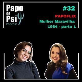 #32 Papoflix: Mulher Maravilha 1984 (parte 1)