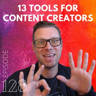 13 Marketing Tools for Content Creators| Ep. 128