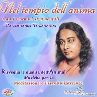 Nel tempio dell'anima - I meravigliosi Canti Cosmici di Paramhansa Yogananda, per flauto e pianoforte, a 432 Hz.