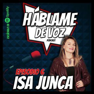 HDV Ep. 6 - Isa Junca