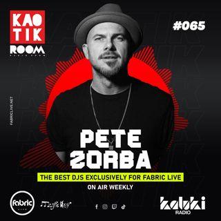 PETE ZORBA (From Kaluki Radio) - KAOTIK ROOM EP. 065