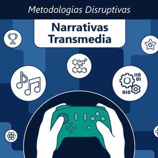 S2. Ep. 01: Narrativas Transmedia en la educación.