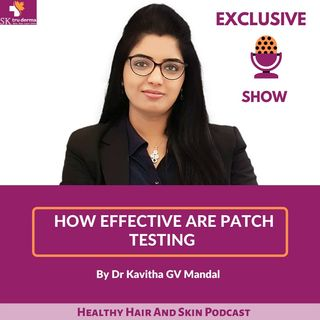 How Effective Are Patch Testing By Best Dermatologist in Bangalore | Dr. Kavitha GV Mandal