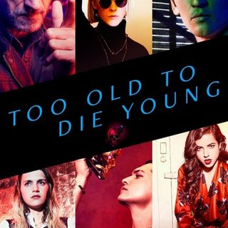 TV Party Tonight: Too Old to Die Young
