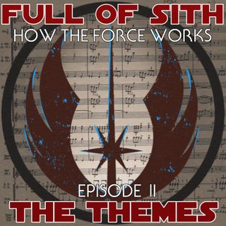 How the Force Works - Episode II - The Themes