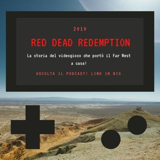 RED DEAD REDEMPTION - 2010 - puntata 30
