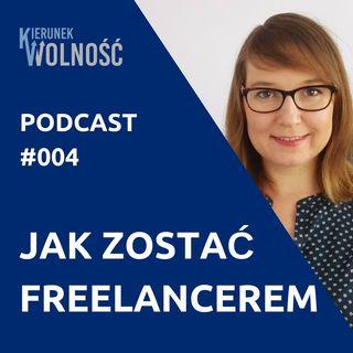 KW004: Jak zostać freelancerem i generować dochody pasywne