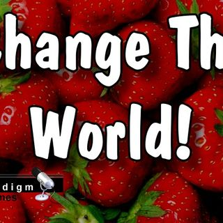Change The World, Right Now! | Paradigm Chimes  #paradigmshift #makeaimpact