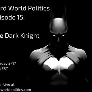 Episode 15: The Dark Knight