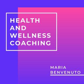 Health and Wellness Coaching with Maria Benvenuto 🙂