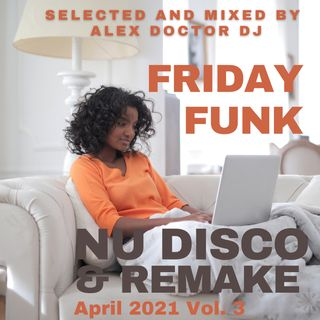 #116 - FridayFunk - Nu Disco & Remake - April 2021 - vol.3