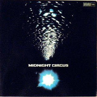 Midnight Circus - I had a dream