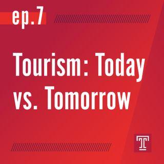 Tourism: Today vs. Tomorrow