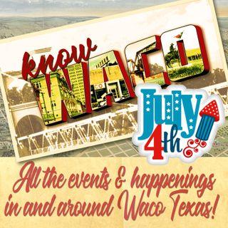 4th of July Weekend in Waco