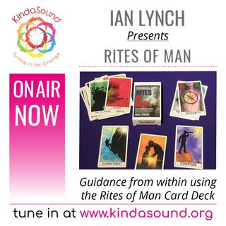 Guidance From Within using the Rites of Man Card Deck | The Rites of Man Show with Ian Lynch