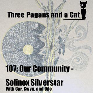 Episode 107: Our Community: Solinox Silverstar
