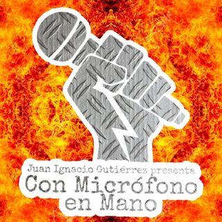 """""""Con Micrófono En Mano"""" : Episodio 1."""