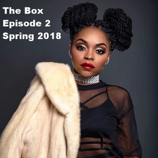 The Box - Episode 02 - Sheila Nychole - Spring 18