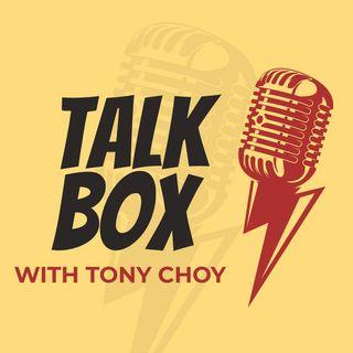 TalkBox with Tony Choy: Shedding Light Into the Darkness
