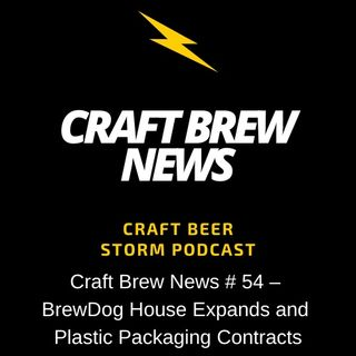 Craft Brew News # 54 – BrewDog House Expands and Plastic Packaging Contracts